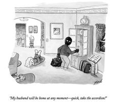 """Premium Giclee Print: """"My husband will be home at any momentÑquick, take the accordion!"""" - New Yorker Cartoon by Tom Toro : Music Jokes, Music Humor, Funny Music, Funky Quotes, Funny Jokes For Adults, Bluegrass Music, New Yorker Cartoons, Marriage Humor, Funny Photos"""