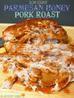 Pin now, cook later! Slow Cooker Parmesan Honey Pork Roast from Joyously Domestic.
