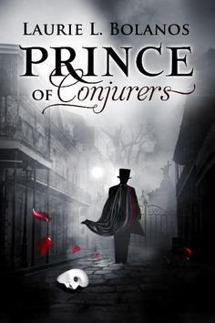 """Prince Of Conjurers"" By Laurie L Bolanos... Book based in New Orleans.    Based on Gaston Leroux's classic novel, The Phantom of the Opera.  What if the Phantom of the Opera changed his mind after releasing Christine and Raoul?                           What if he staged his own death?               What if he intended to claim Christine as his own?"