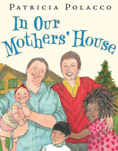 In Our Mothers' House — written and illustrated by Patricia Polacco // The LGBTQ Collection is the largest collection of LGBTQ books for young readers in any library in the USA. // Arne Nixon Center for the Study of Children's Literature Mighty Girl Books, Patricia Polacco, All Family, Modern Family, Book Girl, Children's Literature, Free Reading, Book Lists, Teaching Kids