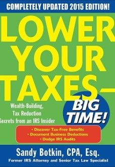 lower your taxes – big time! 2015 edition: wealth building, tax reduction secrets from an irs insider