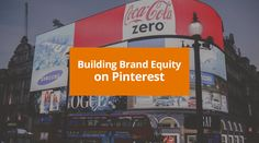 Make your first impression count. Click here for our tips on building brand equity on Pinterest—http://bit.ly/2bxBe74