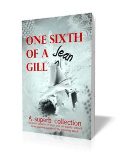 One Sixth of a Gill: A Collection of Shorts