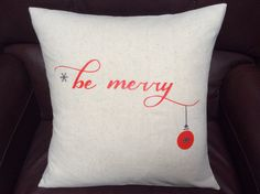 Christmas Decorative Pillow Cover  Be Merry  by SpoolsAndBobbins