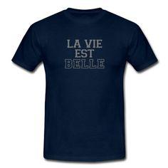 La Vie Est Belle T-Shirt #Motivation #Quote #Tshirt