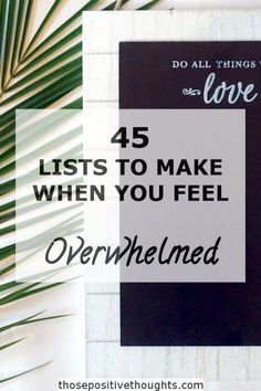 45 Lists to Make When You Feel Over Whelmed