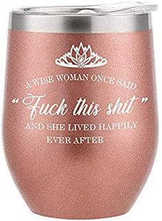 A Wise Woman Once Said **** And She Lived Happily Ever After Funny Wine Glass