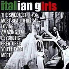 Italian girls, yep this is true!
