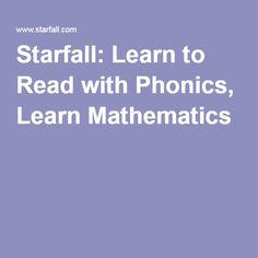Starfall: Learn to Read with Phonics, Learn Mathematics Primary Maths, Online Lessons, Reading Resources, Homeschooling Resources, Parent Resources, Curriculum, Educational Websites, Math Skills