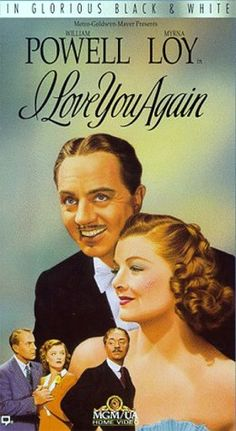 I Love You Again - another great movie with William Powell and Myrna Loy