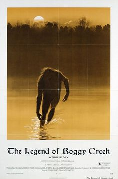 The Legend of Boggy Creek - 1972: I remember my step dad having me watch this when I was 9 and scaring the crap out of me!