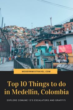 Medellin Checklist: Top 10 Things To Do in Medellin, Colombia.