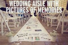 Wedding Aisle w/ Pictures of Memories♡ Such a cute idea.