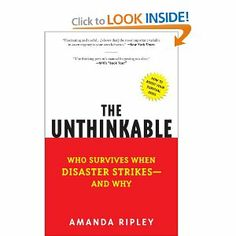 The Unthinkable: Who Survives When Disaster Strikes - and Why --- http://www.amazon.com/The-Unthinkable-Survives-Disaster-Strikes/dp/0307352900/?tag=affpicntip-20