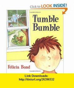 Tumble Bumble (9780064435857) Felicia Bond , ISBN-10: 0064435857  , ISBN-13: 978-0064435857 ,  , tutorials , pdf , ebook , torrent , downloads , rapidshare , filesonic , hotfile , megaupload , fileserve