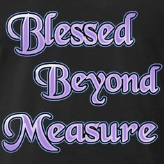 Blessed Beyond Measure - Men's Premium T-Shirt I Am Blessed, Lord And Savior, Christian Clothing, Shopping Spree, Blessing, Christianity, Amen, Long Sleeve Shirts, Wisdom