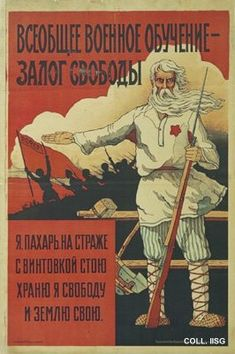 """A general military training is a safeguard for freedom,"" 1919.  In the years following 1917, the Soviet Union is torn by a bloody civil war between the 'Reds' (the communists) and the 'Whites'. This poster calls for the farmers to fight on the side of the Reds."