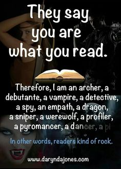 They say you are what you read.  Therefore, I am an archer, debutante.....  #bookworm