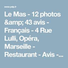 Le Mas - 12 photos & 43 avis - Français - 4 Rue Lulli, Opéra, Marseille - Restaurant - Avis - Numéro de téléphone - Yelp