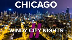 Chicago Timelapse Project, Windy City Nights II