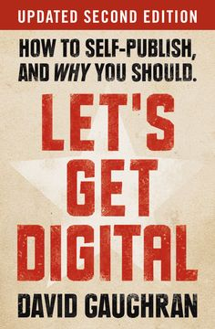 I'm very excited to announce the release of the new updated and expanded 2nd edition of Let's Get Digital: How To Self-Publish, And Why You Should.