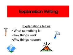 Explanation Writing Explanations tell us What something is How things work Why things happen Informational Writing, Informative Writing, Explanation Writing, Writing Anchor Charts, Teaching Writing, Teaching Ideas, Things Happen, Classroom Inspiration, Literacy
