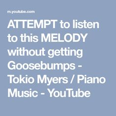 ATTEMPT to listen to this MELODY without getting Goosebumps - Tokio Myers / Piano Music - YouTube