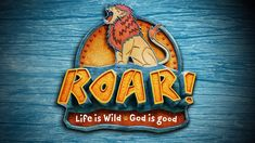 Roar is the all-new Easy VBS 2019 Theme by Group. Life is Wild, God is Good!