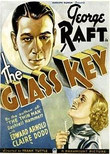 The Glass Key. George Raft, Edward Arnold, Claire Dodd, Rosalind Keith. Directed by Frank Tuttle. Paramount. 1935