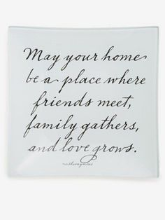 The perfect housewarming gift for any home large or small quote quot;may your home be a place where friends meet family gathers and love grows made in usa decoupage tray 29 housewarming gifts that only look expensive