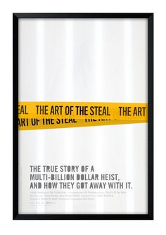 High resolution official theatrical movie poster ( of for The Art of the Steal Image dimensions: 2120 x Directed by Don Argott. Minimal Movie Posters, Minimal Poster, Stolen Image, Film Games, Keys Art, Game Concept Art, How To Get Away, Screen Shot, True Stories