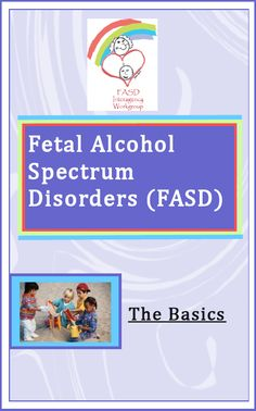FASD: The Basics, available in 5 languages (NEW YORK STATE specific) at http://ccf.ny.gov/FASD.