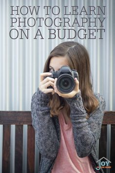 How to Learn Photography on a Budget - Learning an art doesn't have to cost a lot of money. | www.joyinthehome.com