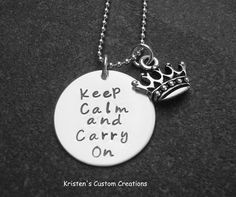Hand Stamped Jewelry Keep Calm and Carry On necklace, high quality sterling silver, crown charm