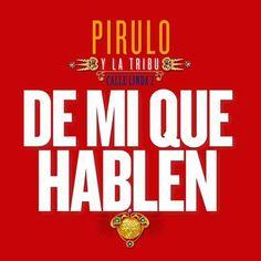 """#TeamPiruloyLaTribu  Un homenaje al """"bochinchero""""   """"QUÉ DE MI HABLEN""""  COMPRALO YA!!! A la venta Ya en todas las tiendas digitales!!!!"""