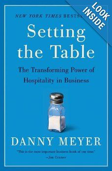 Setting the Table: The Transforming Power of Hospitality in Business: Danny Meyer: 9780060742768: Amazon.com: Books