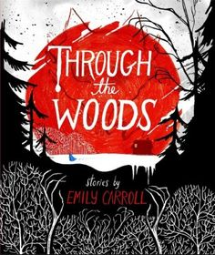 YA Horror.  The Brothers Grimm meet Neil Gaiman... in graphic novel version!  Read the review at The Book Smugglers: http://thebooksmugglers.com/2014/08/book-review-through-the-woods-by-emily-carroll.html