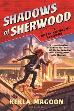 Shadows of Sherwood by Kekla Magoon. A high-adventure retelling of the classic Robin Hood tale featuring a kick-butt heroine - Robyn Hoodlum. English Festivals, Ya Books, Rick Riordan, Book Lists, Bestselling Author, The Book, Fiction, Adventure, Shadows