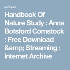 Handbook Of Nature Study : Anna Botsford Comstock : Free Download & Streaming : Internet Archive