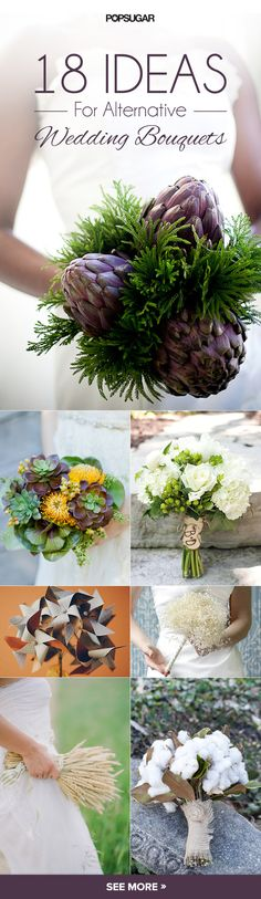 Not planning on getting married but totally in love with a few of these... Artichokes!  Succulents!!    Gorgeous alternative wedding bouquets
