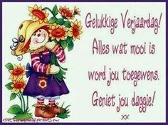 Gelukkige verjaardag Happy Birthday Meme, Birthday Quotes, Birthday Cards, Afrikaanse Quotes, Strong Quotes, Picture Quotes, Wedding Anniversary, Art Quotes, Quote Art