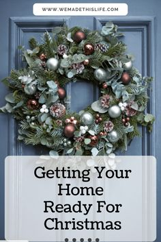 Getting Your Home Ready For Christmas - We Made This Life