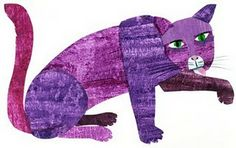 Purple Cat, Purple Cat, what do you see?   Bill Martin Jr. (the author) & Eric Carle (the illustrator)