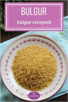 Bulgur 9 pontban - Tudj meg minden hasznosat a bulgurról! Dog Food Recipes, Healthy Recipes, Healthy Foods, Vegetarian Recepies, Clean Eating, Healthy Eating, Hungarian Recipes, Herbal Remedies, Side Dishes