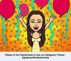 Palace of the Fashionista is now on Instagram! ♥ Follow me on Instagram: @palaceofthefashionista ♥