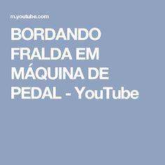 BORDANDO FRALDA EM MÁQUINA DE PEDAL - YouTube