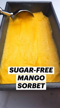Mango Dessert Recipes, Mango Recipes, Sugar Free Desserts, Sugar Free Recipes, Frozen Desserts, Fruit Recipes, Vegan Desserts, Mango Sorbet, Mango Ice Cream