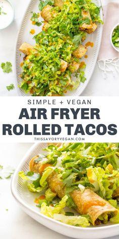 Vegan Mexican Recipes, Vegan Dinner Recipes, Delicious Vegan Recipes, Vegan Dinners, Veggie Recipes, Vegetarian Recipes, Healthy Recipes, Rolled Tacos Recipe, Air Fryer Recipes Vegan