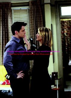 I loved Rachel and Joey together! I also love Rachel and Ross, but I would have liked to see her and Joey have an actual relationship, especially after all the time they spent trying to develop those feelings.