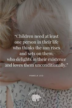 """Children need at least one person in their life who thinks the sun rises and sets on them, who delights in their existence and loves them unconditionally."" Pamela Leo Parenting Parenting dad Parenting quotes Parenting tips Parenting truths Natural Parenting, Kids And Parenting, Parenting Hacks, Parenting Courses, Parenting Humor, Narcissist Father, Narcissist Quotes, Mommy Quotes, Quotes For Kids"